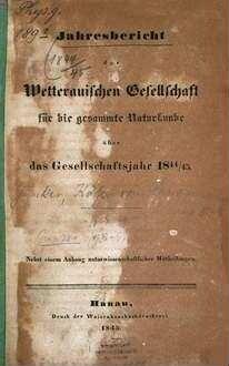 Jahresbericht der Wetterauischen Gesellschaft für die Gesammte Naturkunde zu Hanau. 1844/45, 1844/45