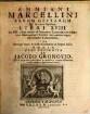 Ammiani Marcellini Rerum Gestarum Qui de XXXI supersunt, libri XVIII.