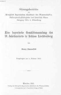 ˜Eineœ bayerische Gemäldesammlung des 18. Jahrhunderts in Schloss Liechtenberg : vorgetragen am 4. Februar 1911