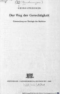 ˜Derœ Weg der Gerechtigkeit : Untersuchung zur Theologie des Matthäus