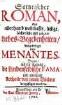 Satyrischer Roman, oder allerhand wahrhafftige, lustige, lächerliche und galante Liebes-Begebenheiten
