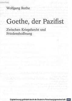 Goethe, der Pazifist : zwischen Kriegsfurcht und Friedenshoffnung