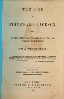 The life of Stonewall Jackson : From official papers, contemporary narratives, and personal acquaintance. By a Virginian