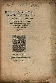 ˜Petri Victoriiœ Oratio habita ad Iulium III. initio pontificatus ipsius