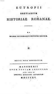 Eutropii Breviarium Historiae Romanae : Ad Optimas Novissimasque Editiones Recusum