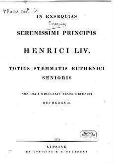 In exsequias serenissimi principis Henrici LIV. totius stemmatis Ruthenici senioris