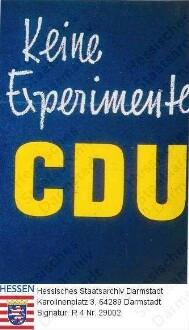 Deutschland (Bundesrepublik), 1957 September 15 / Wahlplakat der CDU (Christlich-Demokratiosche Union) zur Bundestagswahl am 15. September 1957 / Schriftplakat, gelb-weiße Schrift auf blauem Grund