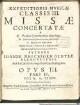 EXPEDITIONIS MVSICAE CLASSIS III. MISSAE CONCERTATAE A V. Vocibus Concertantibus Necessarijs: V. Instrumentis Concertantibus ad libitum: V. Ripienis, seu Pleno Choro. Additâ Vnâ ab 8 Vocibus, & 7 Instrumentis. Cum Duplici Basso Continuo pro Organo, Violone, &c. ... OPVS III.