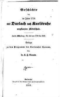 Geschichte der im Jahre 1724 aus Durlach nach Karlsruhe verpflanzten Mittelschule. 2, ˜Dieœ Zeit von 1724 bis 1859