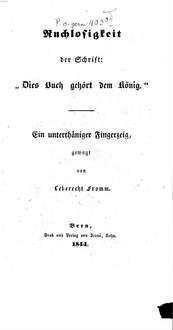 """Ruchlosigkeit der Schrift: """"Dies Buch gehört dem König"""" : Ein unterthäniger Fingerzeig"""