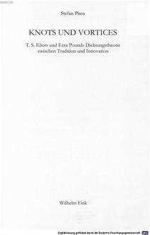 Knots und vortices : T. S. Eliots und Ezra Pounds Dichtungstheorie zwischen Tradition und Innovation