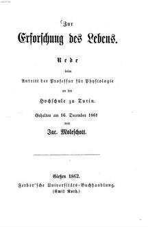 Zur Erforschung des Lebens : Rede beim Antritt der Professur für Physiologie an der Hochschule zu Turin. Gehalten am 16. December 1861
