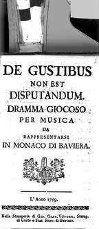 De Gustibus Non Est Disputandum : Dramma Giocoso Per Musica Da Rappresentarsi In Monaco Di Baviera