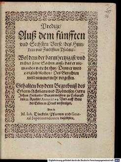 Predigt auß dem 5. und 6. Verse des 112. Psalms: Wol dem der barmhertzig ist ... : Gehalten bey dem Begrebniß des ... Herrn Johan Herbarts, Burgermeister zu Coburgk, den 11. Apr. Anno 1594