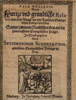 Vale Pragense, das ist. Kurtze ... Relation von dem Abzugk der vier Teutschen Evangelischen Prediger von Prag ...
