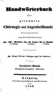 Handwörterbuch der gesammten Chirurgie und Augenheilkunde. 6, Staphylorrhaphia - Zincum
