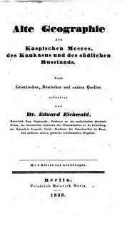 Alte Geographie des Caspischen Meeres, des Kaukasus und des südlichen Russlands : Mit 5 Kt. u. 3 lithogr. Abb.