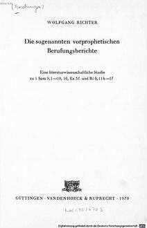 ˜Dieœ sogenannten vorprophetischen Berufungsberichte : eine literaturwissenschaftliche Studie zu 1 Sam 9,1-10, 16, Ex 3 f. und Ri 6,11 b-17