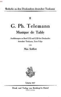 G. Ph. Telemann, Musique de Table : Ausführungen zu Bd. LXI und LXII der Denkmäler deutscher Tonkunst, Erste Folge