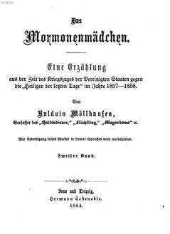 """˜Dasœ Mormonenmädchen : Eine Erzählung aus der Zeit des Kriegszuges der Vereinigten Staaten gegen die """"Heiligen der letzten Tage"""" im Jahre 1857 - 1858. Von Balduin Möllhausen. 2"""