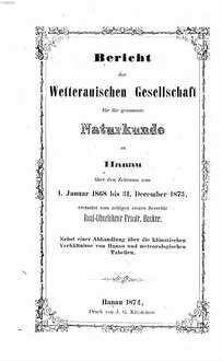 Bericht der Wetterauischen Gesellschaft für die Gesamte Naturkunde zu Hanau : über den Zeitraum .... 1868/73, 1868/73. - 1874