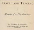 Traced and tracked or memoirs of a city detective