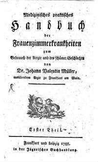 Medizinisches praktisches Handbuch der Frauenzimmerkrankheiten. 1