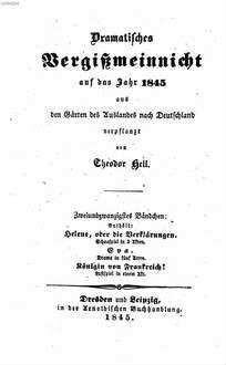 Dramatisches Vergißmeinnicht : aus den Gärten des Auslandes nach Deutschland verpflanzt von Theodor Hell. 1845, 1845 = Bd. 22