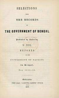 Reports on the suppression of dacoity in Bengal: for 1855 - 56