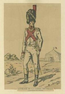 Stab Kaiser Napoleon I.: Offizier der kaiserlichen Garde (holländische Grenadiere) in Uniform, Mütze und Orden, stehend, in Halbprofil, im Hintergrund Feldzelt
