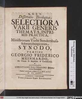 Dissertatio Theologica, Selectiora Varii Generis Themata, Inprimis Practica, in Ministrorum Verbi Sondershusa-Schwartzburgicorum Synodo