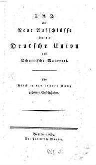 X. Y. Z. oder Neue Aufschlüsse über die Deutsche Union und Schottische Maurerei : Ein Blick in den innern Gang geheimer Gesellschaften