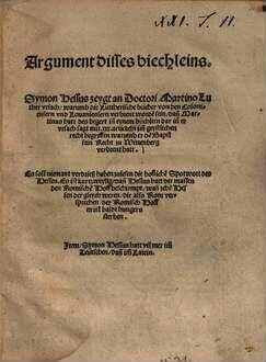 Argument disses biechleins Symon Hessus zeygt an Doctori Martino Luther vrsach, warumb die Luttherische bücher von den Coloniensern vnd Lovaniensern verbrent worde[n] sein ...