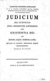 ˜Ludovici Friderici Ancillonœ Iudicium de iudiciis circa argumentum Cartesianum pro Existentia Dei ad nostra usque tempora latis