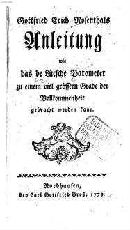 Gottfried Erich Rosenthals Anleitung wie das de Lücsche Barometer zu einem viel grössern Grade der Vollkommenheit gebracht werden kann