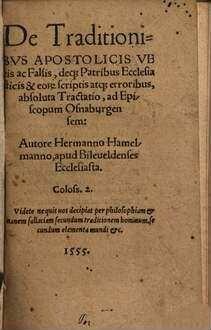 De traditionibus apostolicis veris ac falsis, deque patribus ecclesiasticis et eorum scriptis atque erroribus absoluta tractatio