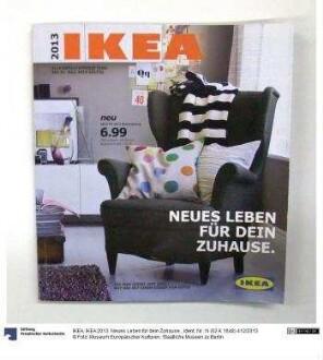 IKEA 2013. Neues Leben für dein Zuhause.