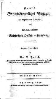 Neues staatsbürgerliches Magazin mit besonderer Rücksicht auf die Herzogthümer Schleswig, Holstein und Lauenburg. 4, 4. 1836