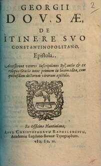 ˜Georgii Dousaeœ De itinere suo Constantinopolitano Epistola