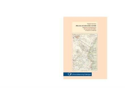 Mission im kolonialen Umfeld : Deutsche protestantische Missionsgesellschaften in Deutsch-Ostafrika