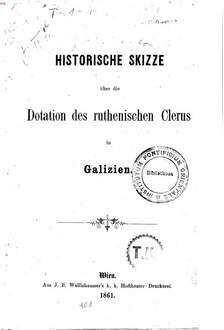 Historische Skizze über die Dotation des ruthenischen Clerus in Galizien