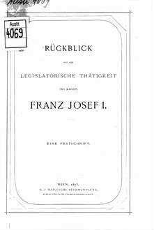 Rückblick auf die legislatorische Thätigkeit des Kaisers Franz Josef I : Eine Festschrift