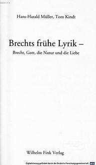 Brechts frühe Lyrik : Brecht, Gott, die Natur und die Liebe