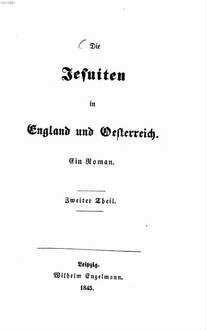 ˜Dieœ Jesuiten in England und Oesterreich : ein Roman. 2