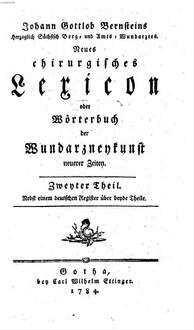 Neues chirurgisches Lexicon oder Wörterbuch der Wundarzneykunst neuerer Zeiten. 2 : Nebst einem deutschen Register über beyde Theile