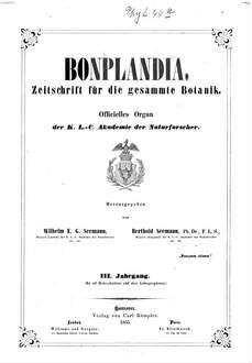 Bonplandia : Zeitschr. für d. gesammte Botanik; Organ für Botaniker, Pharmaceuten, Gärtner, Forst- u. Landwirthe, 3. 1855