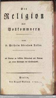 Die Religion der Vollkommnern: als Beylage zu desselben Wörterbuch und Beytrag zur reinen Philosophie des Christenthums