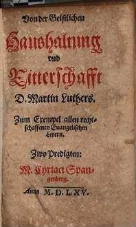 Von der Geistlichen Haushaltung vnd Ritterschafft D. Martin Luthers : zum Exempel allen rechtschaffenen Euangelischen Lerern ; Zwo Predigten