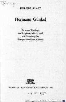 Hermann Gunkel : zu seiner Theologie der Religionsgeschichte und zur Entstehung der formgeschichtlichen Methode