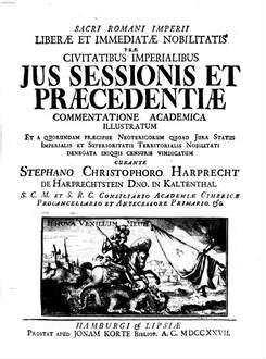 Sacri Romani Imperii liberae et immediatae nobilitatis prae civitatibus imperialibus ius sessionis et praecedentiae : commentatione academica illustratum ...